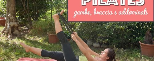 Pilates con l'elastico, l'allenamento per rinforzare gambe, braccia e addominali