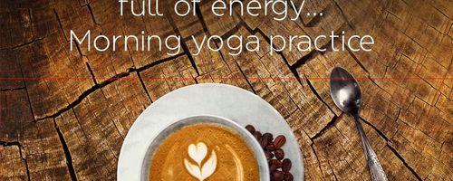 Start your day full of energy and life, the perfect yoga practice for the morning