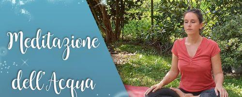 Meditazione dell'acqua per riportare la calma e scacciare le preoccupazioni