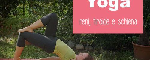 Yoga, sequenza per la tiroide, i reni e la schiena