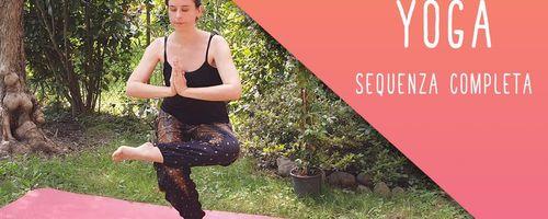 Yoga, sequenza completa per il corpo e la mente