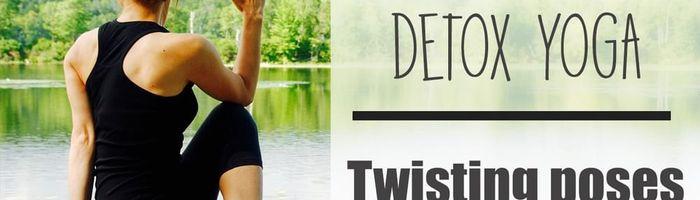 Detox Yoga, the twisting poses