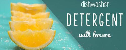 DIY natural dishwasher detergent with lemons