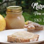Marmellata di pere e zenzero, senza zucchero, rimedi naturali fai da te