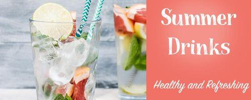 Sommergetränke, gesund und erfrischend