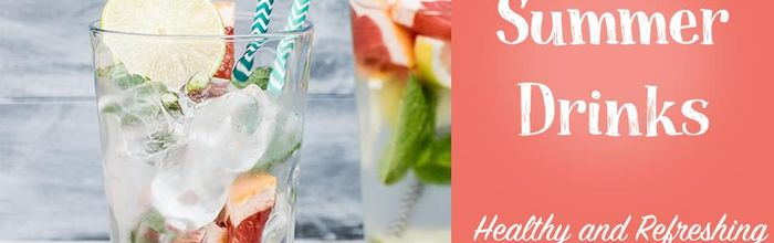 Summer drinks, healthy and refreshing
