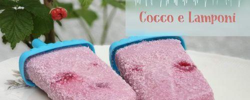 Ghiaccioli ai lamponi e cocco, semplicemente deliziosi